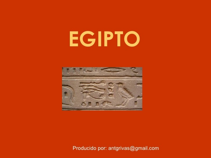 EGIPTO Producido por: antgrivas@gmail.com