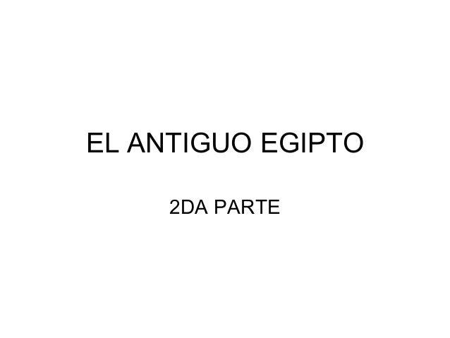 EL ANTIGUO EGIPTO  2DA PARTE