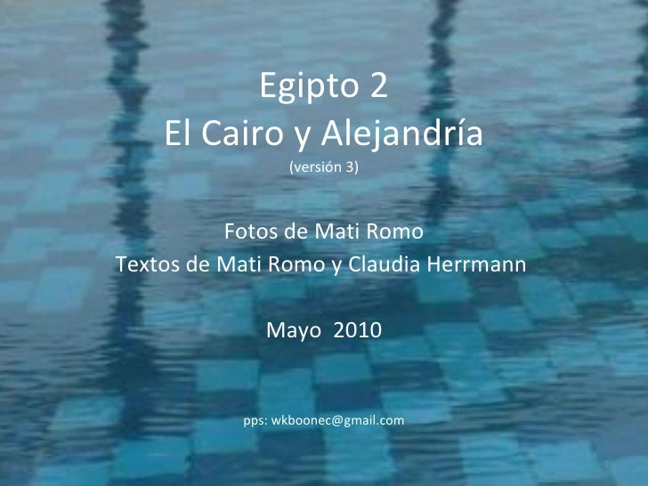 Egipto 2 El Cairo y Alejandría (versión 3) Fotos de Mati Romo Textos de Mati Romo y Claudia Herrmann  Mayo  2010 pps: wkbo...