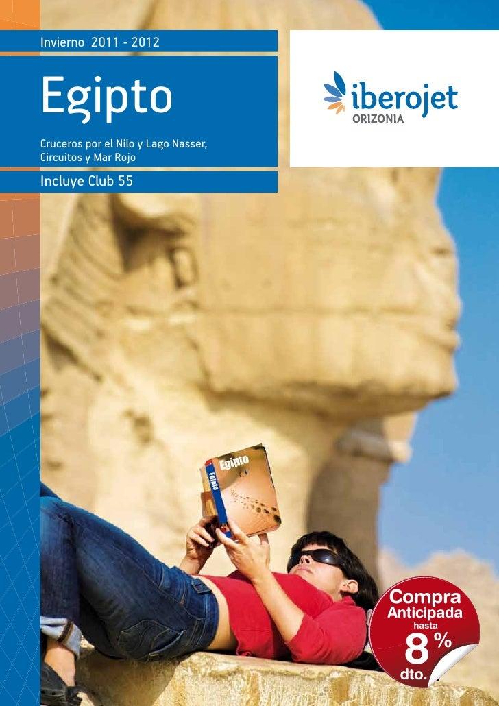 Invierno 2011 - 2012EgiptoCruceros por el Nilo y Lago Nasser,Circuitos y Mar RojoIncluye Club 55                          ...