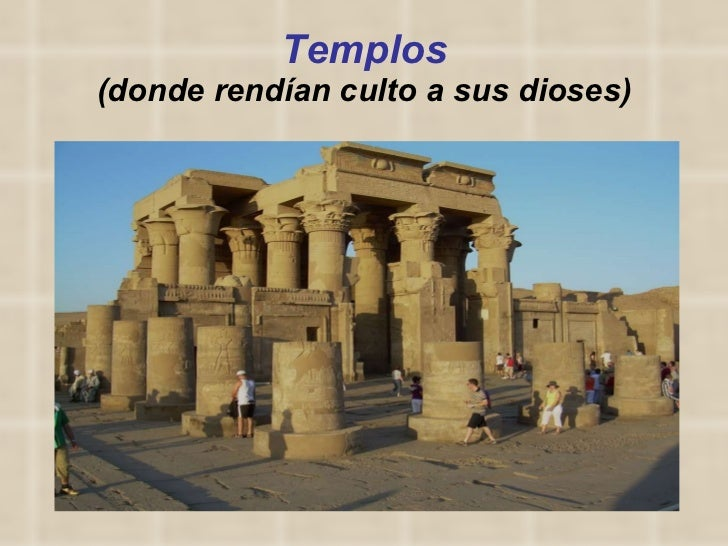 Templos (donde rendían culto a sus dioses)