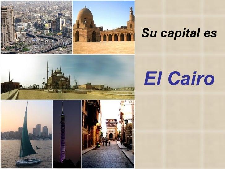 Su capital es  El Cairo