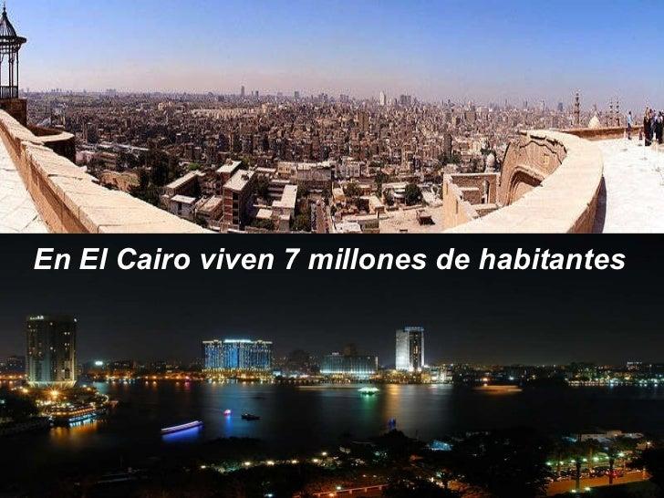 En El Cairo viven 7 millones de habitantes