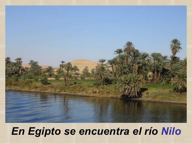 En Egipto se encuentra el río  Nilo