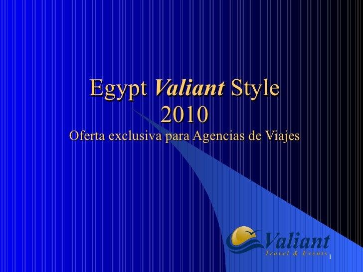 Egypt  Valiant   Style 2010 Oferta exclusiva para Agencias de Viajes