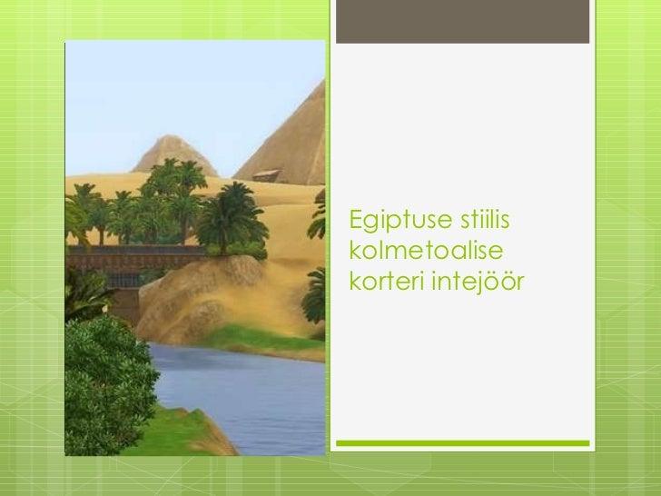 Egiptuse stiilis kolmetoalise korteri intejöör
