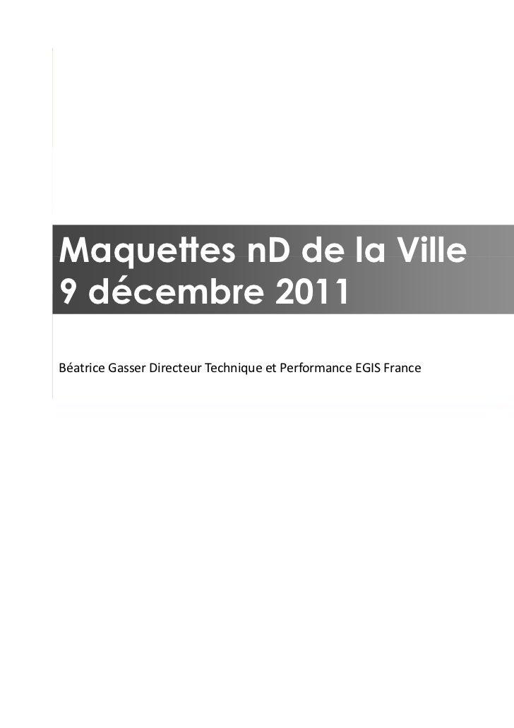 Maquettes nD de la Ville9 décembre 2011                                                                 14 mars 2011Béatri...
