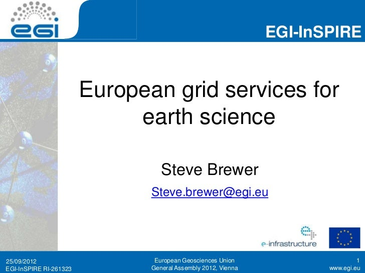 EGI-InSPIRE                        European grid services for                             earth science                   ...