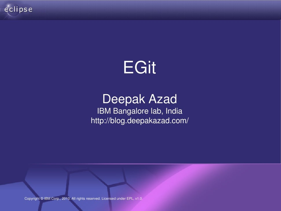 EGit                                            Deepak Azad                                        IBM Bangalore lab, Indi...