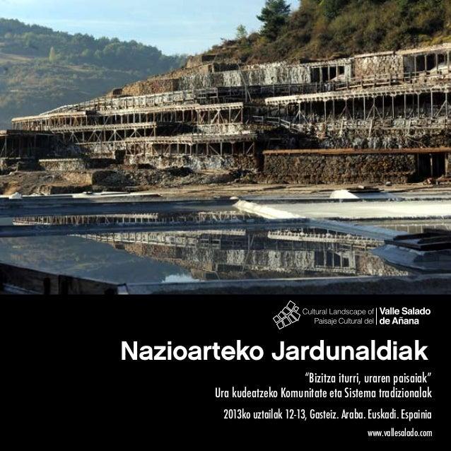 """Nazioarteko Jardunaldiak """"Bizitza iturri, uraren paisaiak"""" Ura kudeatzeko Komunitate eta Sistema tradizionalak 2013ko uzta..."""