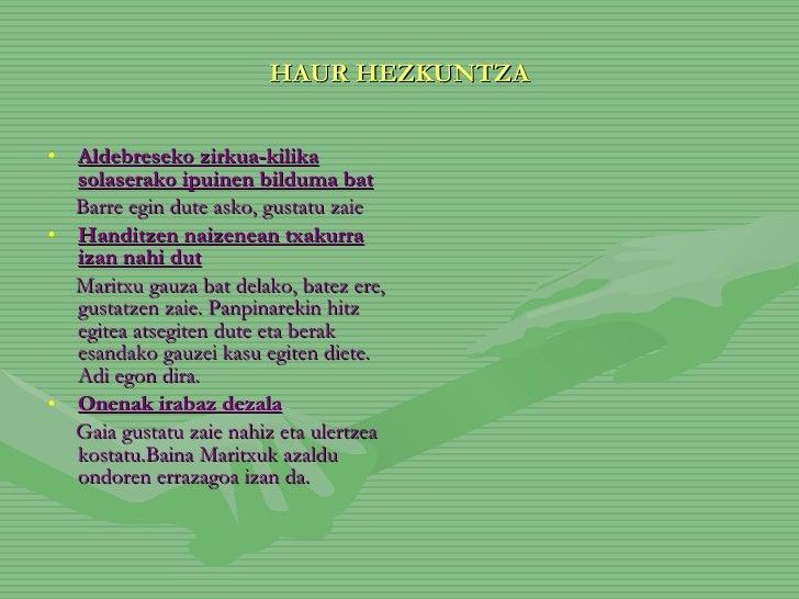 HAUR HEZKUNTZA <ul><li>Aldebreseko zirkua-kilika solaserako ipuinen bilduma bat </li></ul><ul><li>Barre egin dute asko, gu...