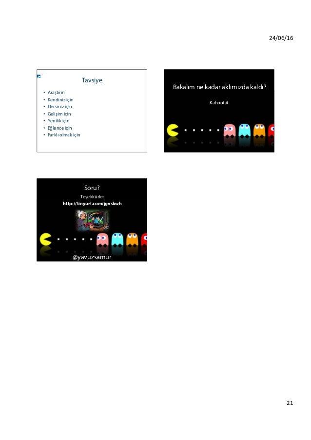 24/06/16 21 Tavsiye • Araştırın • Kendiniz için • Dersiniz için • Gelişim için • Yenilik için • Eğlence için • Fa...