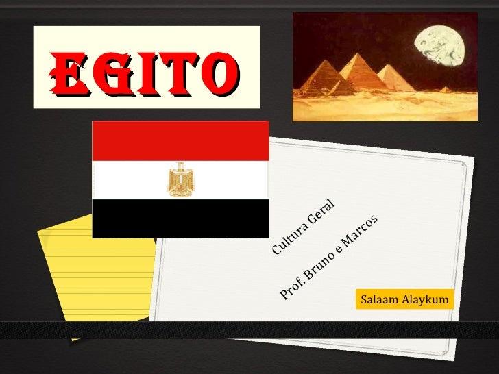 Egito Cultura Geral Prof. Bruno e Marcos Salaam Alaykum