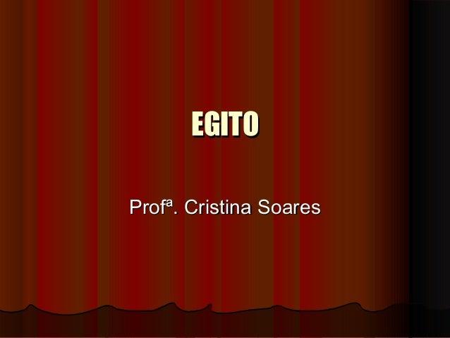 EGITO Profª. Cristina Soares