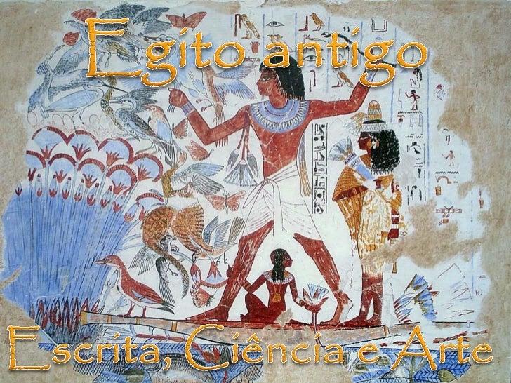 Os sinais da escrita  egípcia são chamados  hieroglifos. Este termo deriva de  duas palavras gregas -  hiero «sagrado»,...