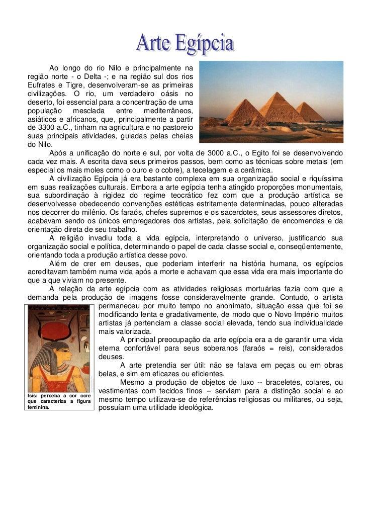 Ao longo do rio Nilo e principalmente naregião norte - o Delta -; e na região sul dos riosEufrates e Tigre, desenvolveram-...