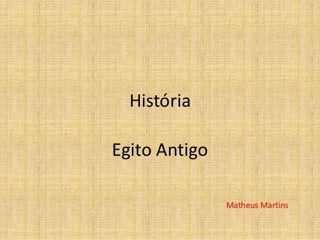 História Egito Antigo Matheus Martins