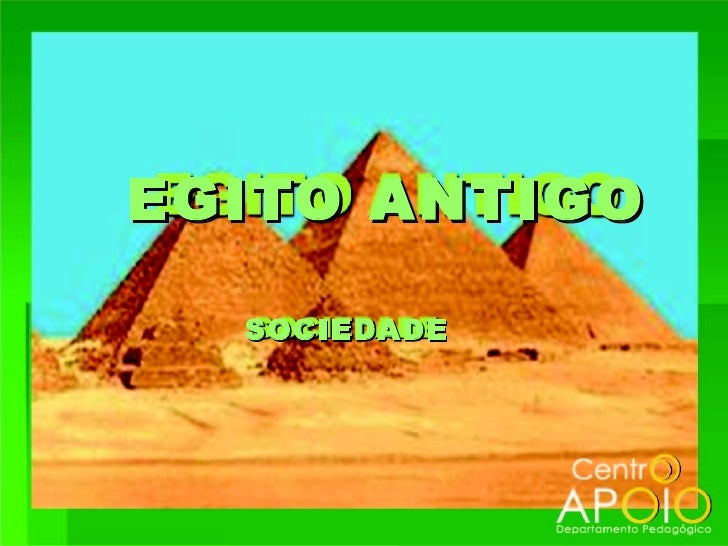EGITO ANTIGO  SOCIEDADE