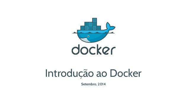 Introdução ao Docker  Setembro, 2014