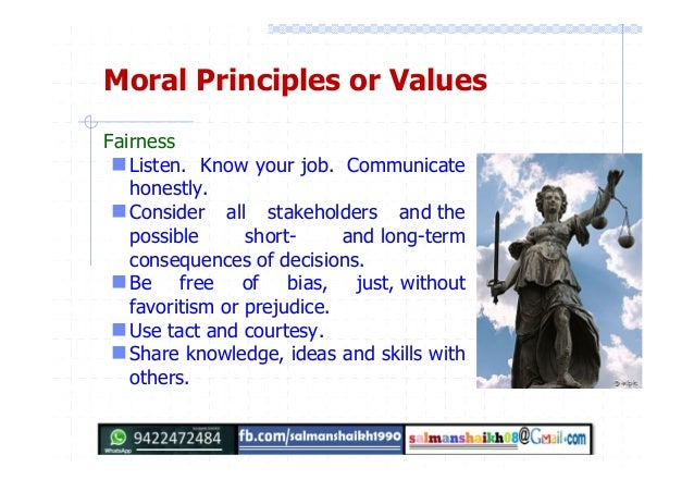 5 moral principles Through the ages, there have emerged multiple common moral theories and traditions with the two principles established, the parties then progressively thin the veil of ignorance and, as they acquire more specific knowledge about society at the subsequent stages.
