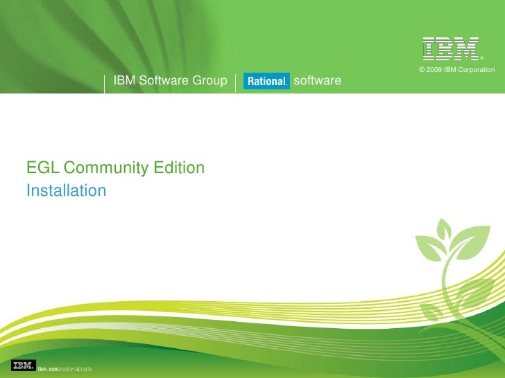 ®                                            © 2009 IBM Corporation           IBM Software Group   software     EGL Commun...