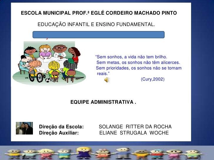 ESCOLA MUNICIPAL PROF.ª EGLÉ CORDEIRO MACHADO PINTO     EDUCAÇÃO INFANTIL E ENSINO FUNDAMENTAL.    Projeto recreio com mai...
