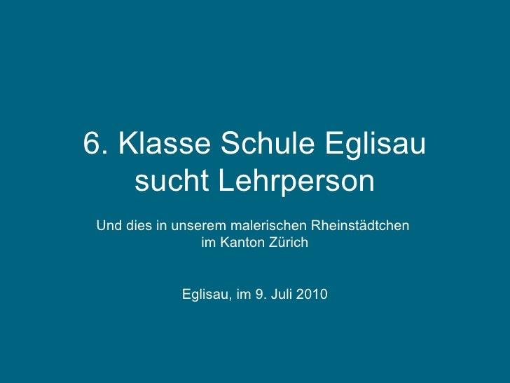6. Klasse Schule Eglisau sucht Lehrperson Und dies in unserem malerischen Rheinstädtchen  im Kanton Zürich Eglisau, im 9. ...