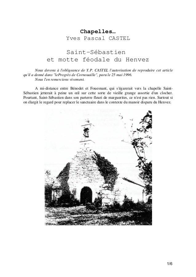 Chapelles… Yves Pascal CASTEL  Saint-Sébastien et motte féodale du Henvez Nous devons à l'obligeance de Y.P. CASTEL l'auto...