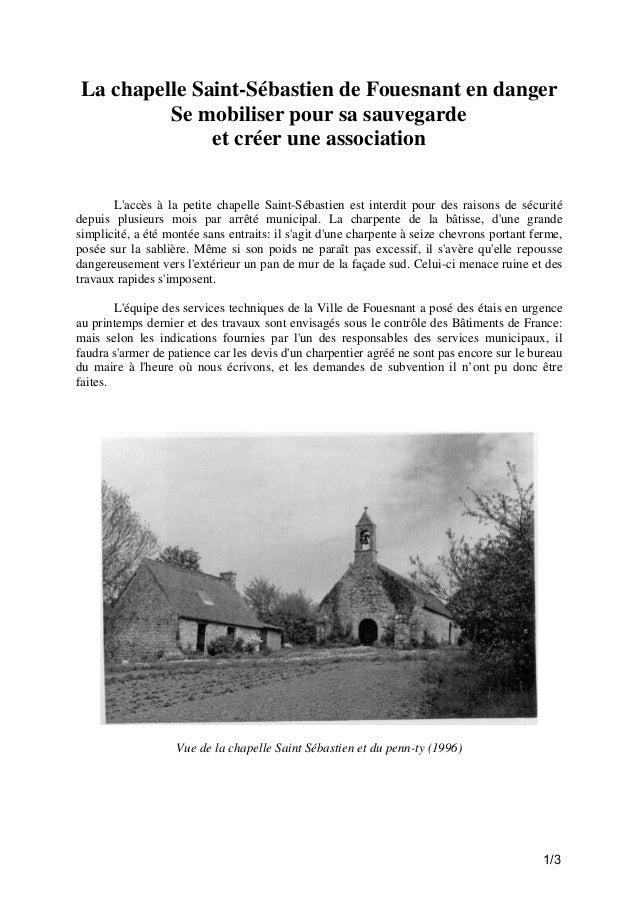 La chapelle Saint-Sébastien de Fouesnant en danger Se mobiliser pour sa sauvegarde et créer une association L'accès à la p...