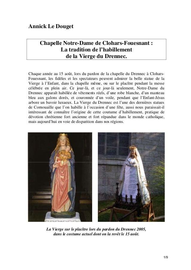 Annick Le Douget Chapelle Notre-Dame de Clohars-Fouesnant : La tradition de l'habillement de la Vierge du Drennec. Chaque ...