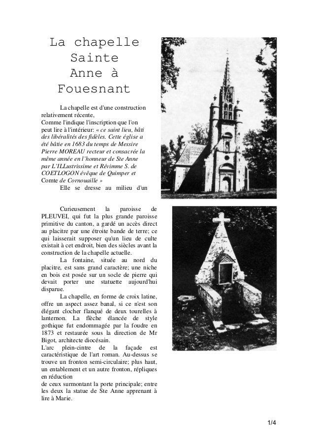La chapelle Sainte Anne à Fouesnant La chapelle est d'une construction relativement récente, Comme l'indique l'inscription...