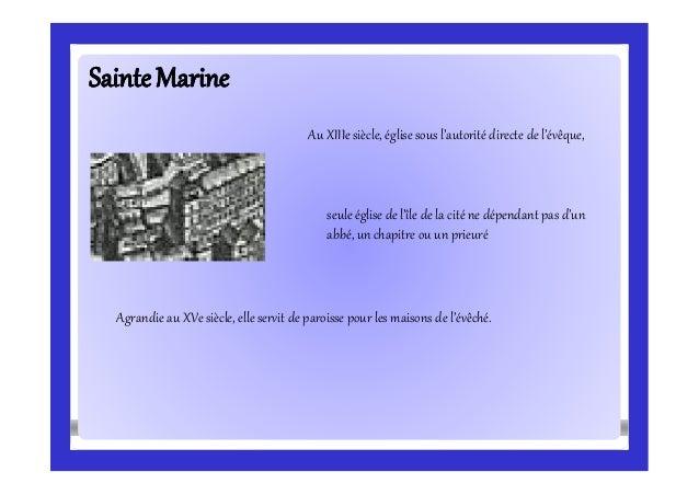 SainteMarineSainteMarine Au XIIIe siècle, église sous l'autorité directe de l'évêque, Agrandie au XVe siècle, elle servit ...