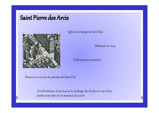 SaintPierredesSaintPierredes ArcisArcis Eglise à la charge de Saint Eloi Dédicacée en 1424 Réunie en 1722 avec la paroisse...