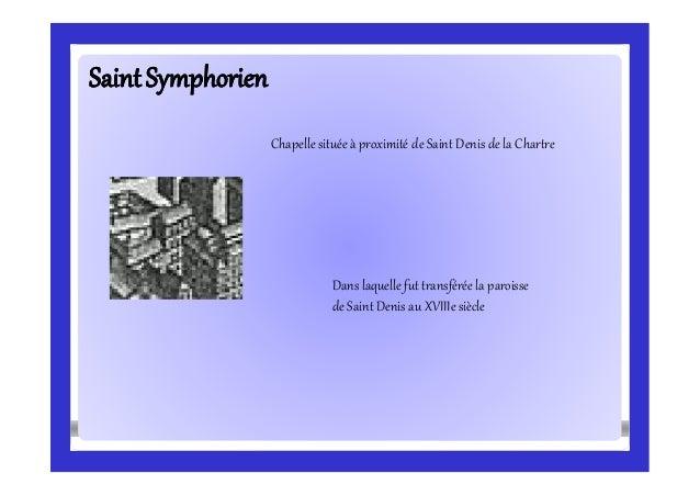 SaintSymphorienSaintSymphorien Chapelle située à proximité de Saint Denis de la Chartre Dans laquelle fut transférée la pa...
