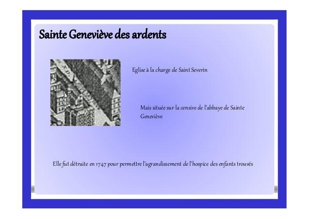 SainteGenevièvedes ardentsSainteGenevièvedes ardents Eglise à la charge de Saint Severin Mais située sur la censive de l'a...