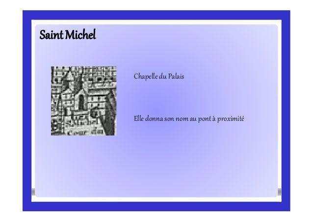 SaintMichelSaintMichel Chapelle du Palais Elle donna son nom au pont à proximité