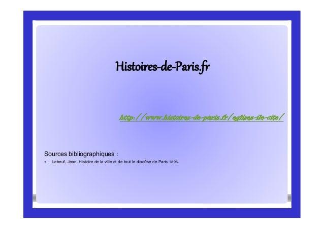 HistoiresHistoires--dede--Paris.frParis.fr Sources bibliographiques :  Lebeuf, Jean. Histoire de la ville et de tout le d...