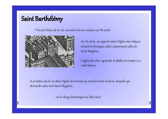 SaintBarthélémySaintBarthélémy Près du Palais de la cité, on avait créé un oratoire au VIe siècle Au Xe siècle, on apporta...