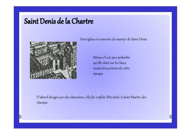 SaintDenisde la ChartreSaintDenisde la Chartre Une église en souvenir du martyr de Saint Denis Même s'il est peu probable ...