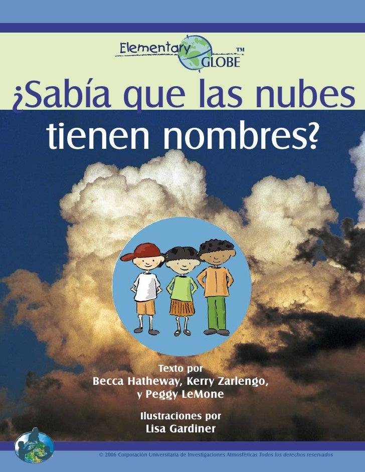 ™¿Sabía que las nubes  tienen nombres?                            Texto por    Becca Hatheway, Kerry Zarlengo,           y...