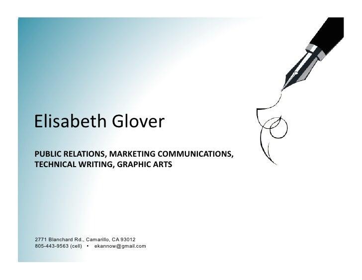 ElisabethGlover PUBLICRELATIONS,MARKETINGCOMMUNICATIONS, TECHNICALWRITING,GRAPHICARTS     2771 Blanchard Rd., Ca...