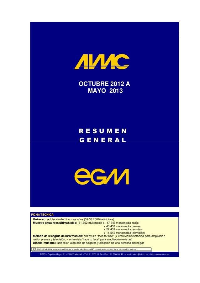 R E S U M E N G E N E R A L OCTUBRE 2012 A MAYO 2013 AIMC - Capitán Haya, 61 - 28020 Madrid - Tel. 91 570 11 74 - Fax: 91 ...