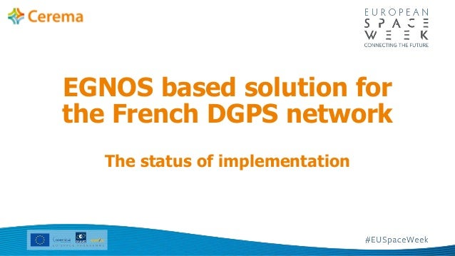 The status of implementation EGNOS based solution for the French DGPS network