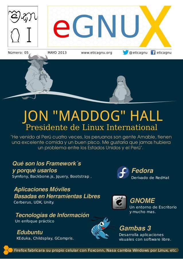 www.eticagnu.org Mayo 2013 eGNUX 03Hoy es un día especial paramí, es la presentación de la5ta edición de eGnux y laprimera...
