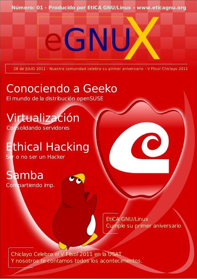 03 Editorial04 EtiCA GNU/LinuxCumplimos un año05 Conociendo a GeekoUna introducción al mundo dela distribución OpenSUSE.07...