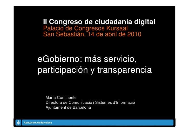 II Congreso de ciudadanía digital Palacio de Congresos Kursaal San Sebastián, 14 de abril de 2010eGobierno: más servicio,p...