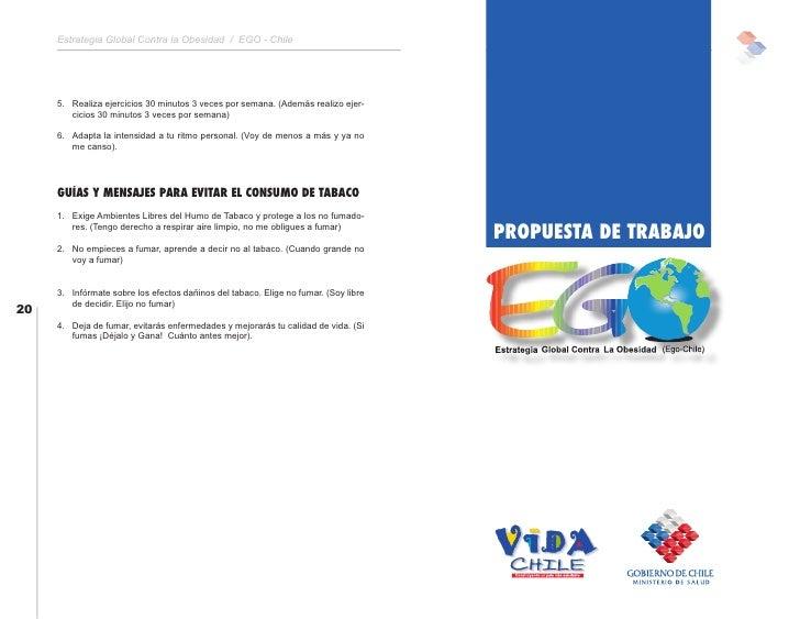 Estrategia Global Contra la Obesidad / EGO - Chile          5. Realiza ejercicios 30 minutos 3 veces por semana. (Además r...