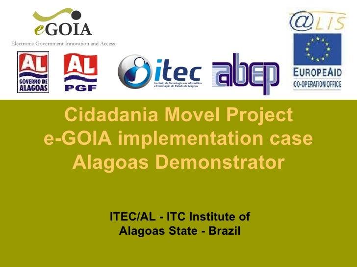 ITEC/AL - ITC Institute of Alagoas State - Brazil Cidadania Movel Project e-GOIA implementation case Alagoas Demonstrator