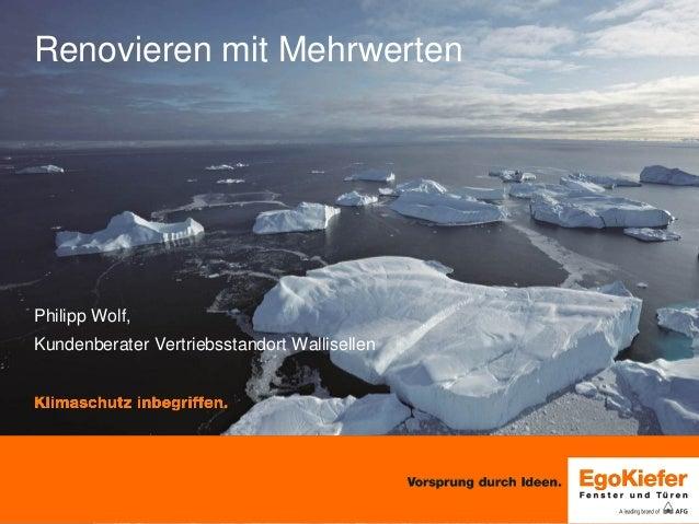 Renovieren mit Mehrwerten  Philipp Wolf,  Kundenberater Vertriebsstandort Wallisellen