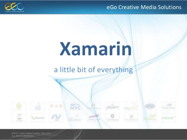 eGo Creative Media Solutions Xamarin a little bit of everything